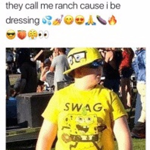 They Call Me Ranch Cause I Be Dressin photo 16